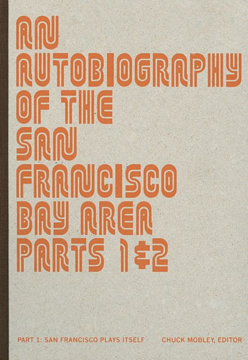 An Autobiography of the San Francisco Bay Area, Pt. 1: San Fancisco Plays Itself
