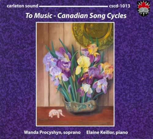 To Music: Canadian Song Cycles