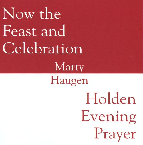 Now the Feast and Celebration: Holden Evening Prayer