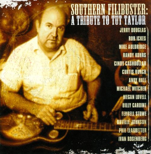 Southern Filibuster: A Tribute to Tut Taylor