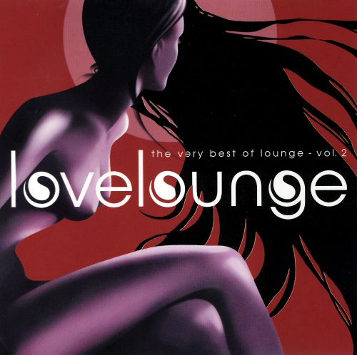 Love Lounge: The Very Best of Lounge, Vol. 2