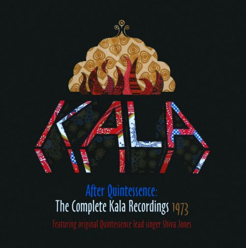 After Quintessence: The Complete Kala Recordings 1973