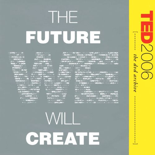 Ted 2006: The Future We Will Create [DVD/CD]