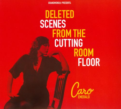 Deleted Scenes from the Cutting Room Floor - Caro Emerald | Songs ...