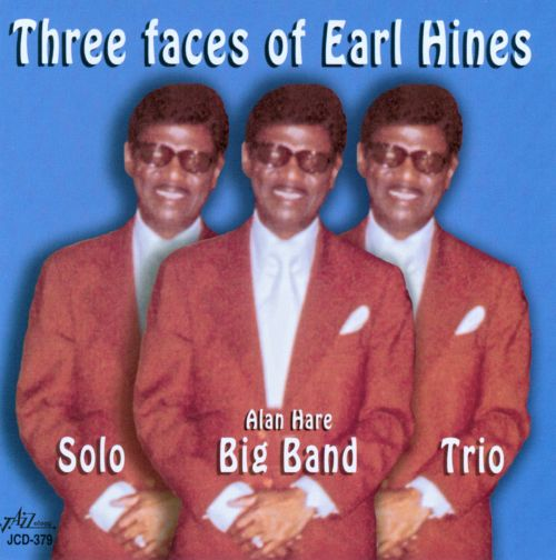 Three Faces of Earl Hines