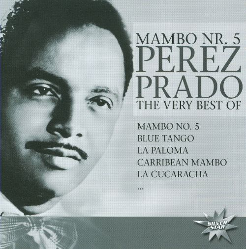 Mambo No. 5: The Very Best Of Perez Prado