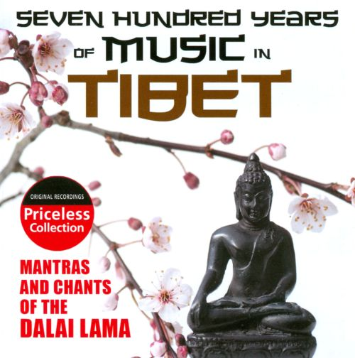 Seven Hundred Years of Music In Tibet: Mantras and Chants of the Dalai Lama