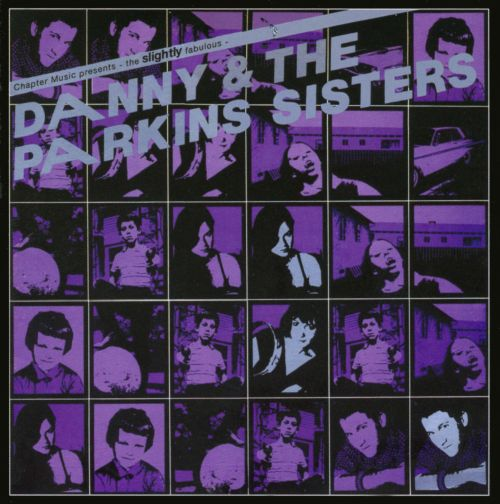The Slightly Fabulous Danny & the Parkins Sisters