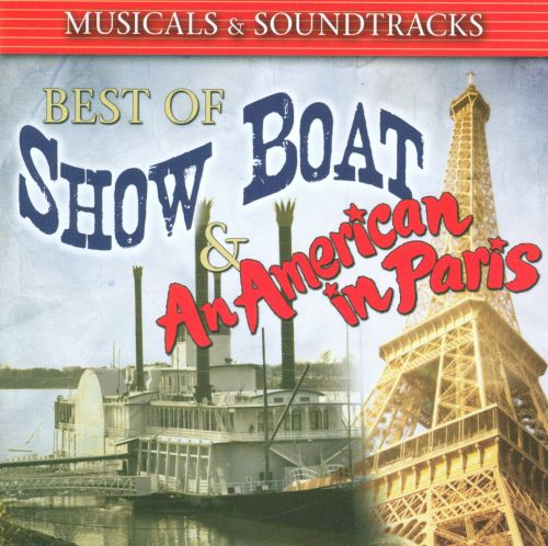 Best of Show Boat & An American in Paris