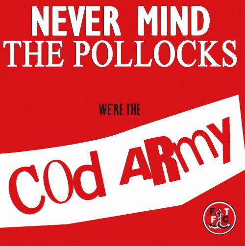 Never Mind the Pollocks, We're the Cod Army