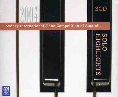 Sydney International Piano Competition of Australia: 2004 Solo Highlights