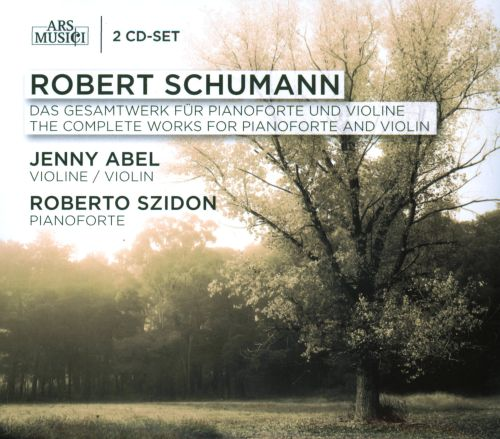 Schumann: The Complete Works for Piano & Violin