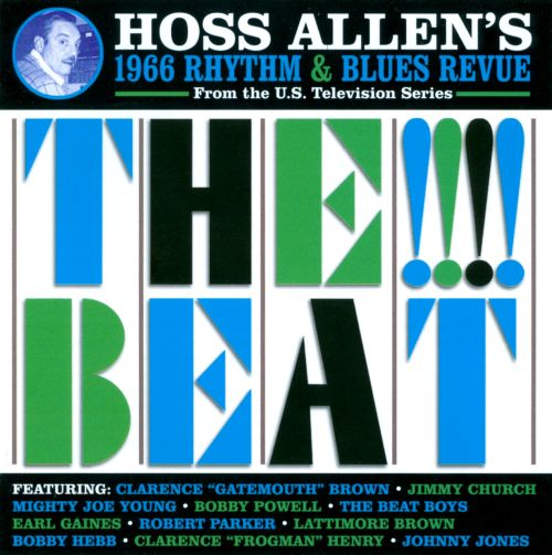 Hoss Allen's 1966 Rhythm and Blues Review: The !!!! Beat