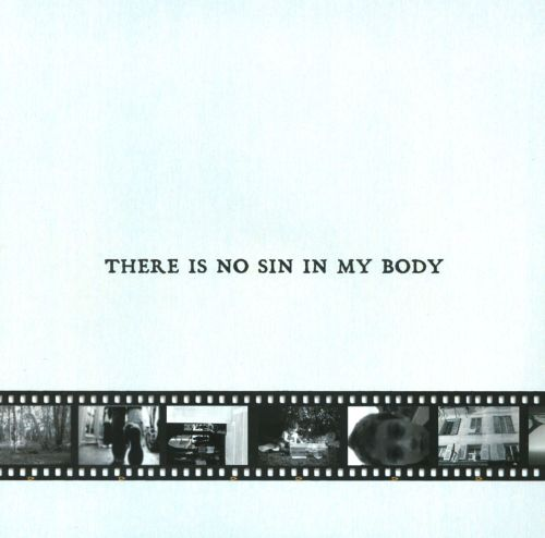 There Is No Sin In My Body