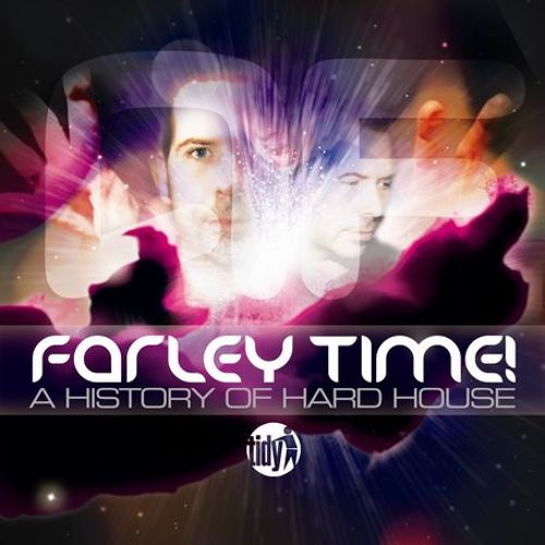 Farley Time! A History of Hard House