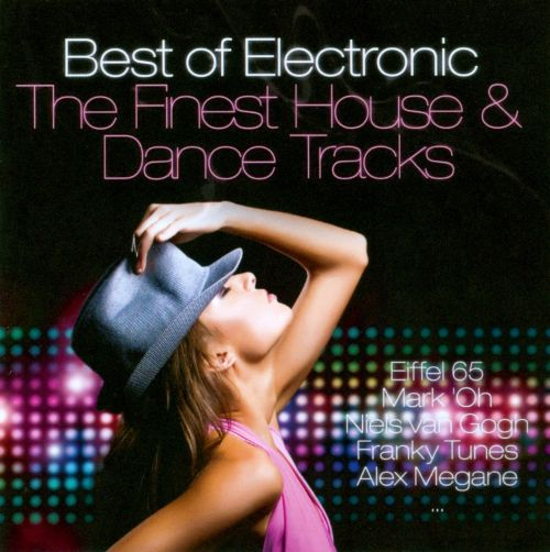 Best of Electronic: The Finest House & Dance Tracks