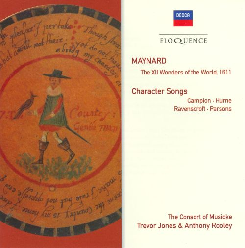 John Maynard: The Twelve Wonders of the World; Character Songs by Campion, Hume, Ravenscroft, Parsons