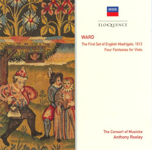 John Ward: The First Set of English Madrigals, 1613; Four Fantasias for Viols