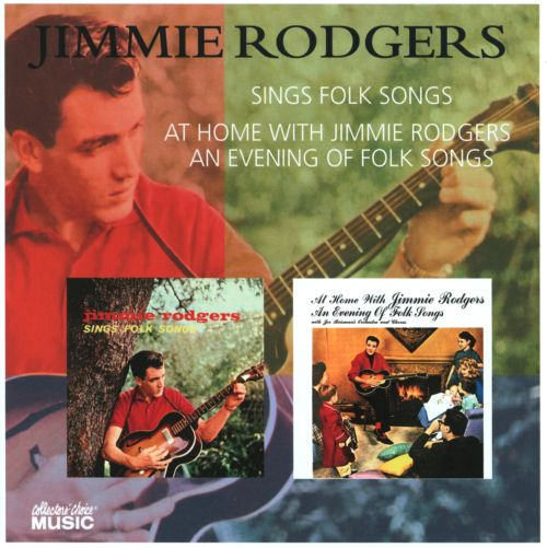 Sings Folk Songs/At Home with Jimmie Rodgers: An Evening of Folk Songs
