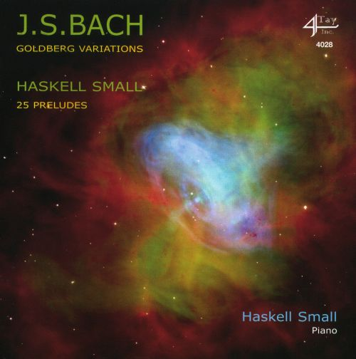 J.S. Bach: Goldberg Variations; Haskell Small: 25 Preludes