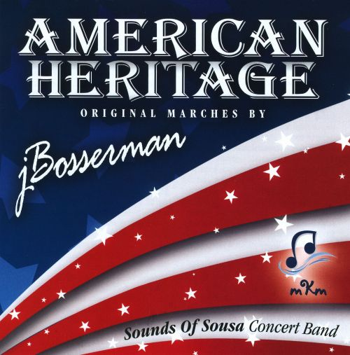 American Heritage: Original Marches By J. Bosserman