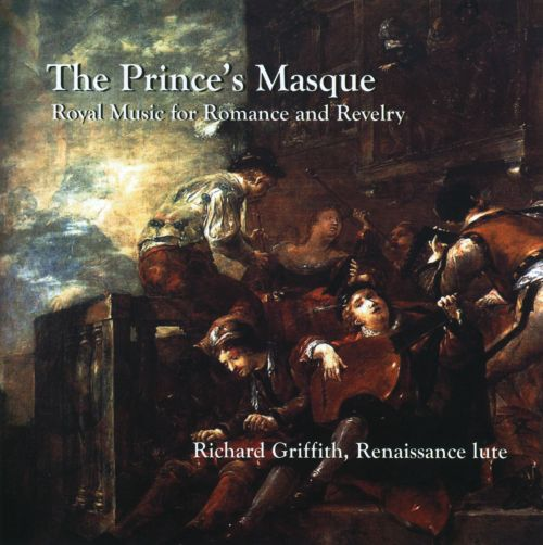 The Prince's Masque: Royal Music for Romance & Revelry