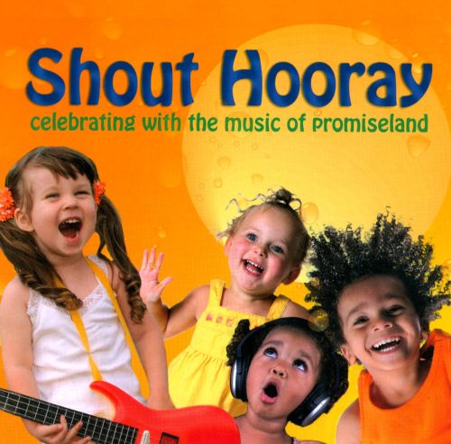 Shout Hooray: Celebrating With the Music of Promiseland