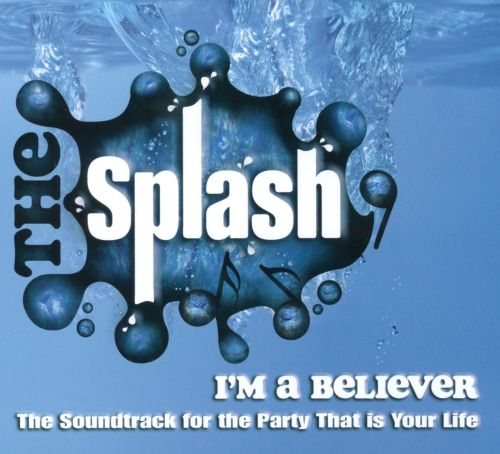 I'm a Believer: The Soundtrack for the Party That Is Your Life