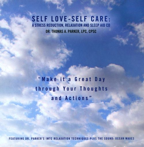 Self Love-Self Care: A Stress Reduction, Relaxation and Sleep Aid Cd