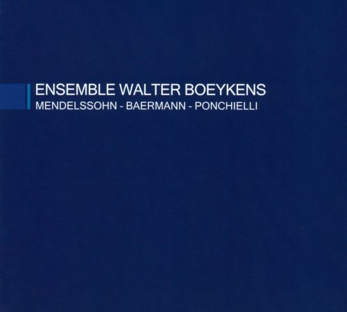 Ensemble Walter Boeykens plays Mendelssohn, Baermann & Ponchielli