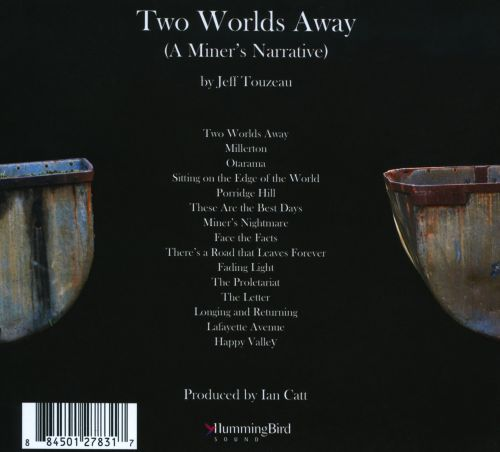 Two Worlds Away (A Miner's Narrative)