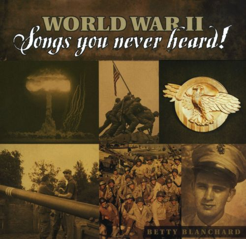 World War II: Songs You Never Heard!