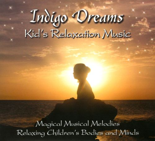 Indigo Dreams: Kid's Relaxation Music