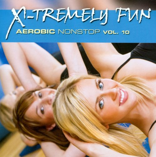 X-Tremely Fun: Aerobic Nonstop, Vol. 10