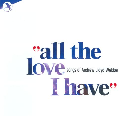 All The Love I Have: Songs of Andrew Lloyd Webber