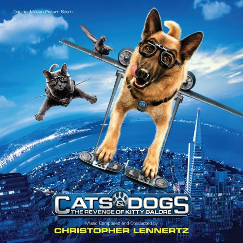 Cats & Dogs: The Revenge Of Kitty Galore [Original Motion Picture Score]