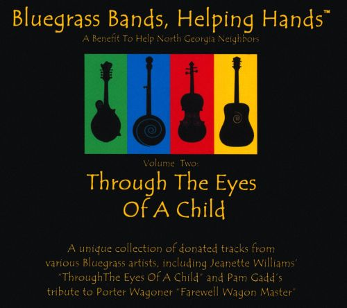Bluegrass Bands, Helping Hands, Vol. 2: Through the Eyes of a Child
