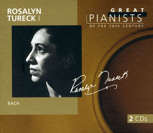Great Pianists of the 20th Century: Rosalyn Tureck