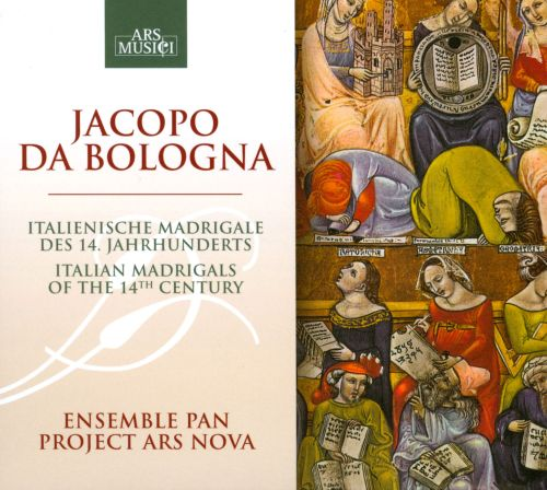 Jacopo da Bologna: Italian Madrigals of the 14th Century