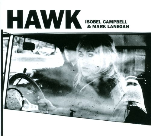 Hawk Isobel Campbell Mark Lanegan Songs Reviews