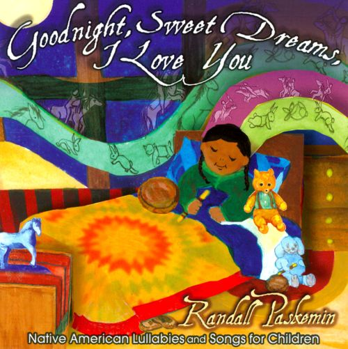 Goodnight Sweet Dreams I Love You Randall Paskemin Songs
