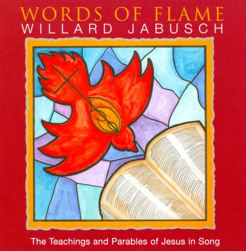 Words Of Flame: The Teachings And Parables Of Jesus In Song