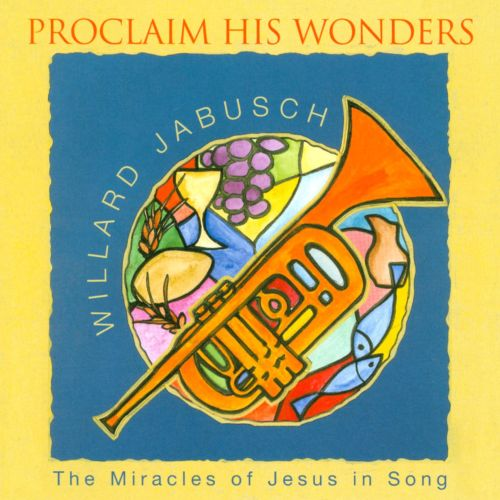 Proclaim His Wonders: The Miracles Of Jesus In Song