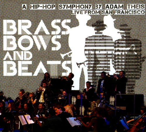 Brass Bows And Beats (A Hip Hop Symphony By Adam Thesis)