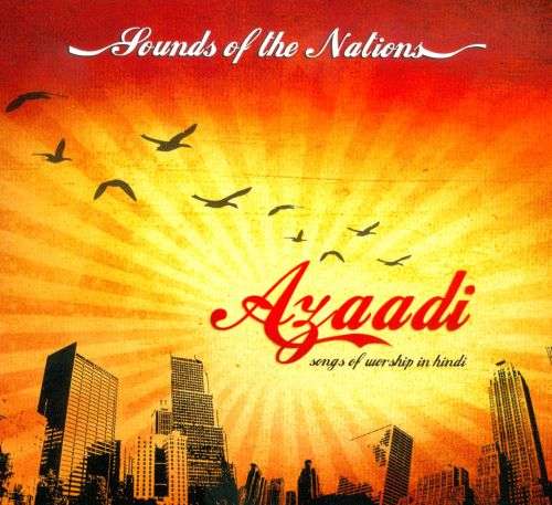 Azaadi: Songs of Worship In Hindi