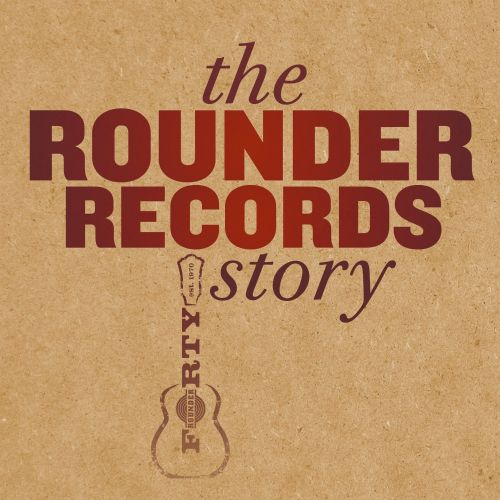 The Rounder Records Story