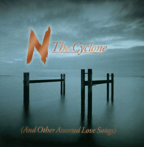 The Cyclone (And Other Assorted Love Songs)