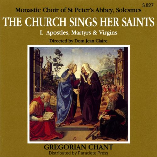 The Church Sings Her Saints: I. Apostles, Martyrs & Virgins