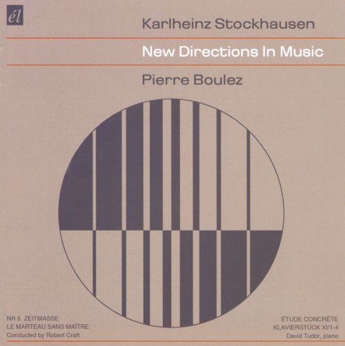 Karlheinz Stockhausen & Pierre Boulez: New Directions in Music