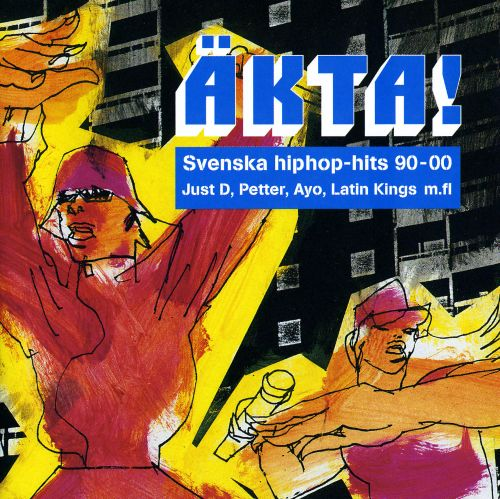 Äkta! Svenska Hiphop-Hits 90-00
